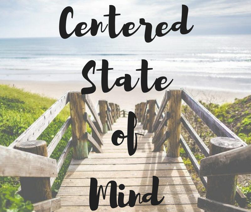 Centered State of Mind