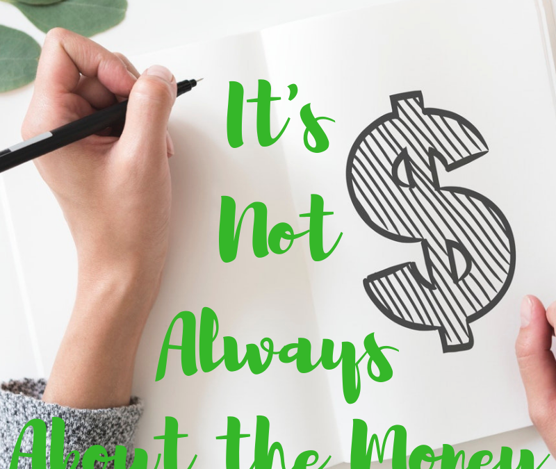 It's Not Always About the Money